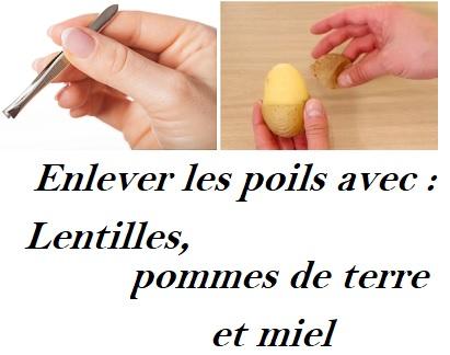 Enlever les poils avec des lentilles, pommes de terre et miel